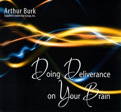 Doing Deliverance on Your Brain CD Set by Arthur Burk