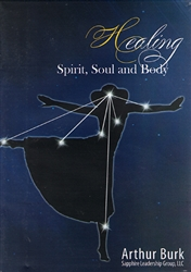 Healing Spirit, Soul & Body CD Set by Arthur Burk