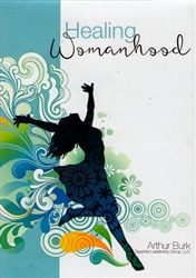 Healing Womanhood CD Set by Arthur Burk