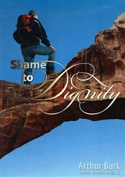 Shame to Dignity CD Set by Arthur Burk