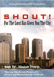 Shout For the Lord Has Given You the City DVD Featuring Alistair Petrie