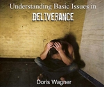 Understanding Basic Issues in Deliverance CD by Doris Wagner