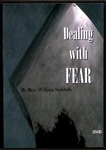 Dealing with Fear DVD by Bill Sudduth