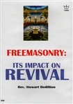 Freemasonry Its Impact on Revival by Stewart Bedillion