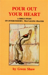 Pour Out Your Heart by Gwen Shaw