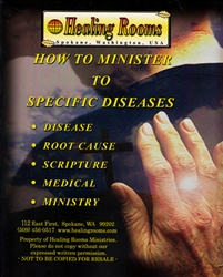 How to Minister to Specific Diseases by Healing Rooms Ministries