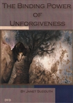 Binding Power of Unforgiveness DVD by Janet Sudduth