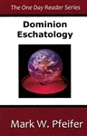 Dominion Eschatology by Mark Pfeifer
