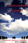 Consecrated Business by Robert Henderson
