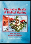 Alternitive Health and Biblical Healing by Selwyn Stevens