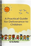 Practical Guide for Deliverance to Children by Tia Martinez