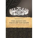 The Queen You Thought You Knew [Hardcover] Rabbi David Fohrman