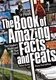 Book of Amazing Facts and Feats