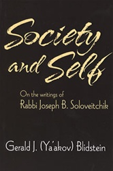 SOCIETY & SELF: ON THE WRITINGS OF RABBI JOSEPH B. SOLOVEITCHIK