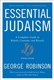 Essential Judaism: A Complete Guide to Beliefs, Customs and Rituals