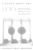 A Rumor About the Jews: Reflections on Antisemitism and the Protocols of the Learned Elders of Zion