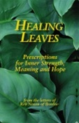 Healing Leaves: Prescriptions for Inner Strength, Meaning and Hope