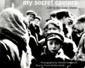 My Secret Camera: Life in the Lodz Ghetto