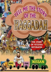 Tell Me the Story of the Haggadah - The Story of Yetziyas Mitzrayim