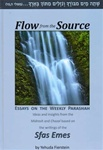 Flow from the Source: Essays on the Weekly Parashah Based on the Writings of the Sfas Emes