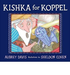 Kishka for Koppel (Hardback) By (author) Aubrey Davis, Illustrated by Sheldon Cohen