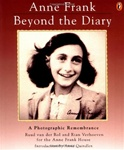 Anne Frank Beyond the Diary - A Photographic Remembrance