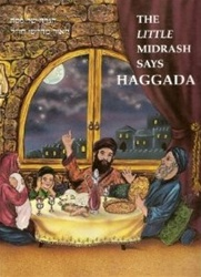 The Little Midrash Says Haggada