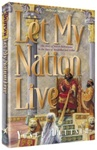 Let My Nation Live: The Story of the Jewish Deliverance in the Days of Mordechai and Esther