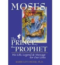 Moses—The Prince, the Prophet: His Life, Legend & Message for Our Lives