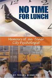 No Time For Lunch: Memoirs Of An Inner City Psychologist