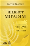 Hilkhot Mo'adim: Understanding the Laws of the Festivals
