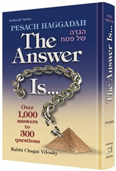 Pesach Haggadah: The Answer Is... Over 1,000 answers to 300 questions