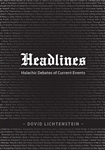 Headlines: Halachic Debates of Current Events