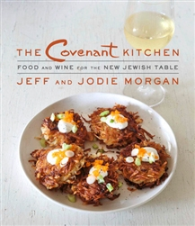 The Covenant Kitchen: Food and Wine for the New Jewish Table