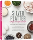 The Silver Platter: Simple to Spectacular