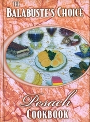 The Balabustes Choice Pesach Cookbook