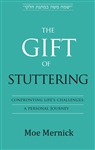 The Gift of Stuttering: Confronting Life's Challenges