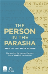 The Person in the Parasha:  Discovering the Human Element in the Weekly Torah Portion