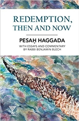 Redemption, Then and Now: Pesah Haggada with Essays and Commentary