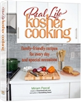 Real Life Kosher Cooking: family-friendly recipes for every day and special occasions