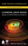 Illuminating Jewish Thought: Explorations of Free Will, the Afterlife, and the Messianic Era