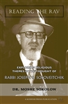 Reading the Rav: Exploring Religious Themes in the Thought of Rabbi Joseph B. Soloveitchik