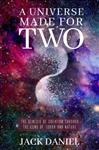 A Universe Made for Two: The Genesis of Creation Through The Lens of Torah and Nature