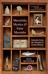 Mavericks, Mystics & False Messiahs: Episodes from the Margins of Jewish History