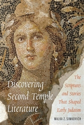 Discovering Second Temple Literature: The Scriptures and Stories That Shaped Early Judaism