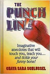 The Punch Line: Imaginative Anecdotes that Will Touch You, Teach You... and Tickle Your Funny Bone!