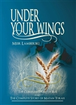Under Your Wings: The Complete Story of Rus and The Complete Story of Matan Torah