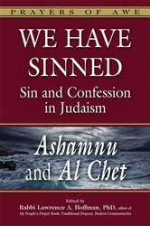 We Have Sinned: Sin and Confession in Judaism: Ashamnu and Al Chet