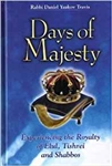 Days Of Majesty: Experiencing the Royalty of Elul, Tishrei, and Shabbos
