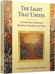 The Light That Unites: A Chanukah Companion of Blessings, Teachings, and Tales